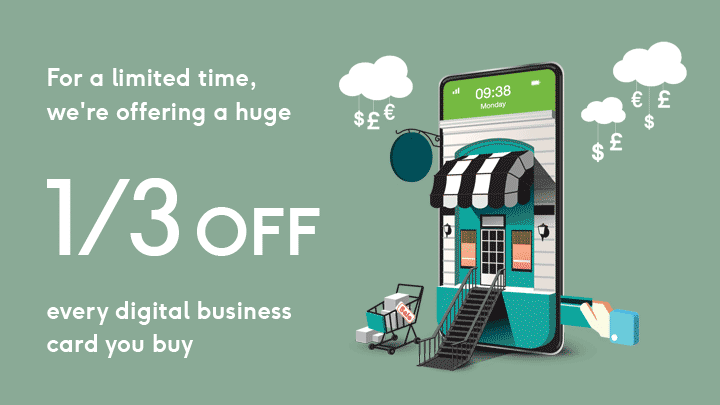 One third off every digital business card you buy plus bigger discounts for 50+ cards